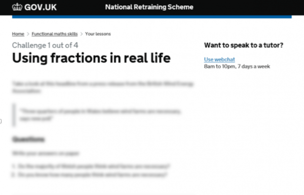 "A screenshot of the National Retraining Scheme prototype, setting out Challenge 1 of 4, Using Fractions in real life. On the right under the header ""Want to speak to a tutor?"" is a link to Use Webchat 8am to 10pm, 7 days a week. The rest of the text on the page is blurred"
