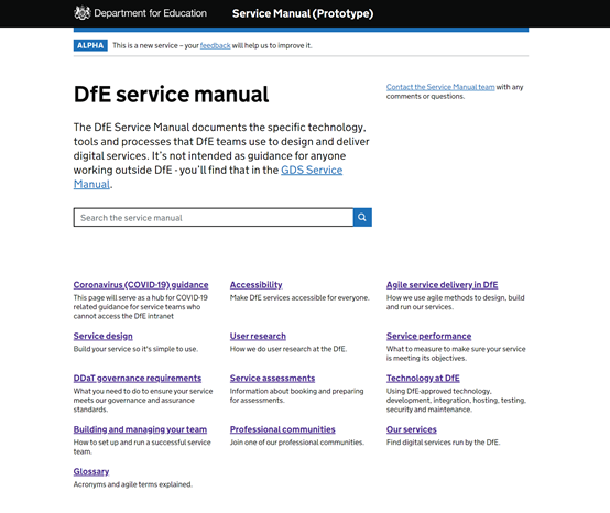 Homepage of the DfE service manual on GOV.UK. The page reads: Department for Education Service Manual (prototype). The DfE Service Manual documents the specific technology, tools and processes that DfE teams use to design and deliver digital services. It's not intended as guidance for anyone working outside of DfE – you'll find that in the GDS Service Manual. Subheadings include: Coronavirus (COVID-19) guidance, accessibility, agile service delivery in DfE, service design, user research, service performance, DDaT governance requirements, service assessments, technology at DfE, building and managing your team, professional communities, our services, glossary.