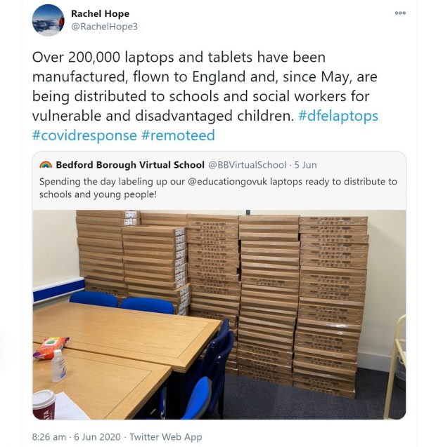 Original Tweet from Bedford Borough Virtual School reads: Spending the day labelling up our @educationgovuk laptops ready to distribute to schools and young people. Rachel Hope has quoted this tweet saying: 'Over 200,000 laptops and tablets have been manufactured, flown to England, and since May, are being distributed to schools and social workers for vulnerable and disadvantaged children. #dfelaptops #covidresponse #remoteed.